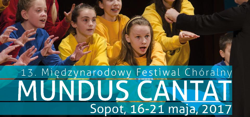 13. Międzynarodowy Festiwal Chóralny MUNDUS CANTAT 2017